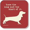 Know The Long and the Short of it Drink Coaster