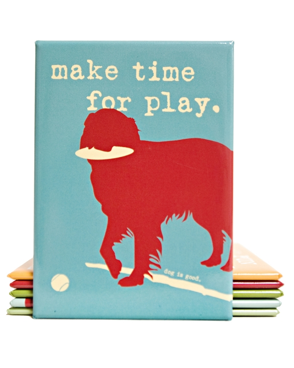 """Dog is Good """"Make Time for Play"""" Magnet"""