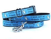 Teddy the Dog Friends Don't Let Friends Fetch Dog Collar or Martingale